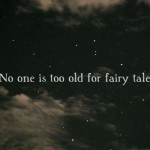 You are never too old for fairy tales